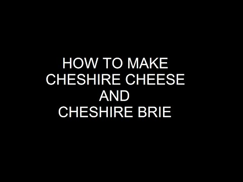 How to make cheese, Cheshire and Cheshire brie