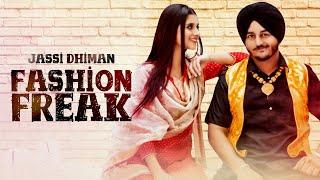 Fashion Freak | (Full HD) | Jassi Dhiman ft. Kanika Maan | New Punjabi Songs 2018
