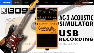 Boss AC-3 ACOUSTIC SIMULATOR Demo Review USB Interface Recording.