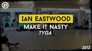 "Ian Eastwood ""Make it Nasty - Tyga"" - iDanceCamp 2012 - Bounce Factory"