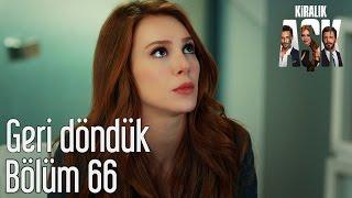 Kiralık Aşk 66. Bölüm - Geri Döndük