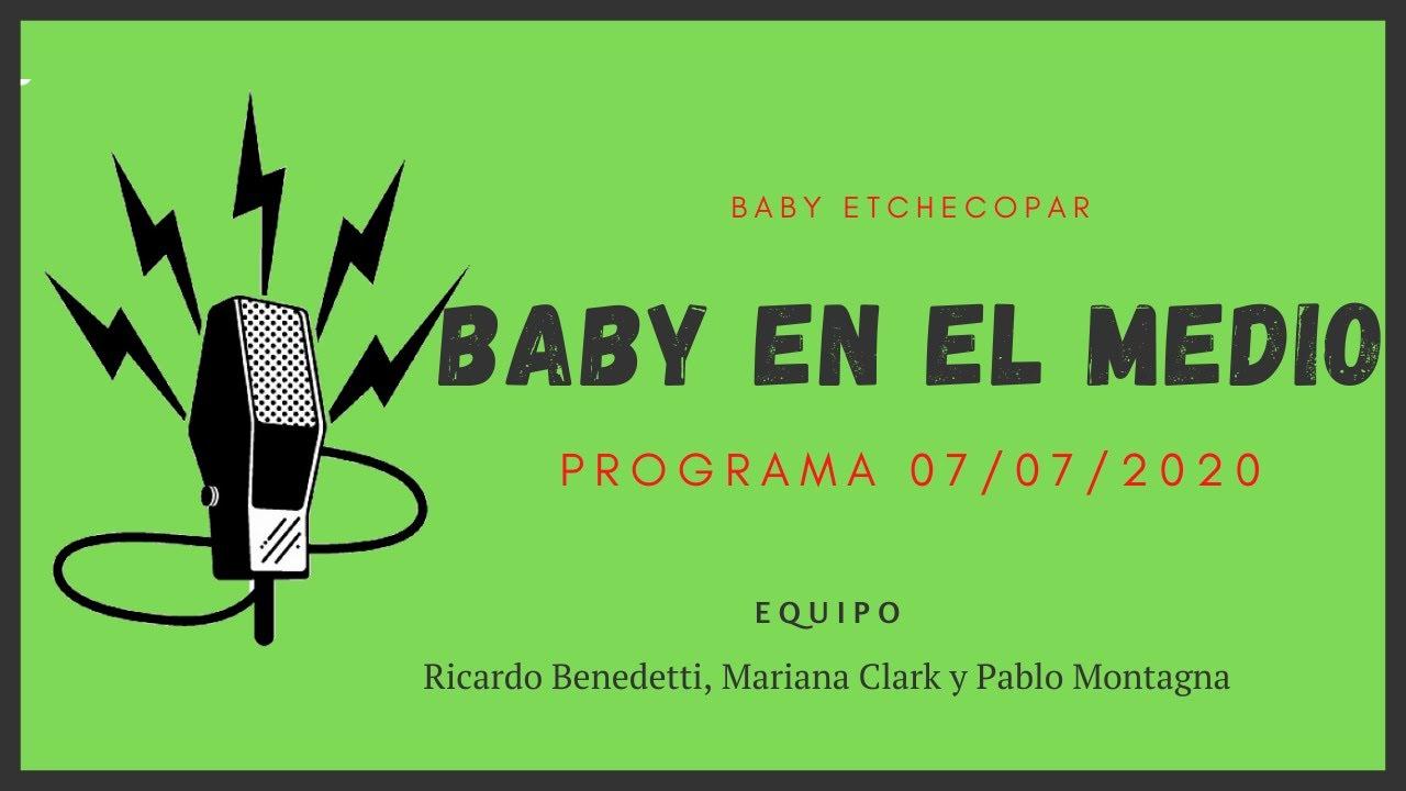 Baby Etchecopar Baby En El Medio Programa 07/07/2020