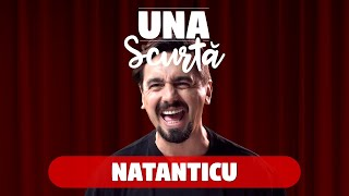 Una Scurtă IS BACK - Ep. 16 (Natanticu)