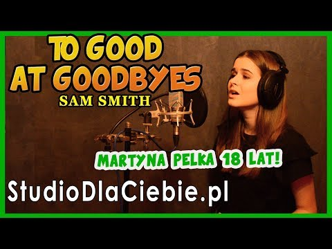 Too Good At Goodbyes - Sam Smith (cover by Martyna Pełka) #1066