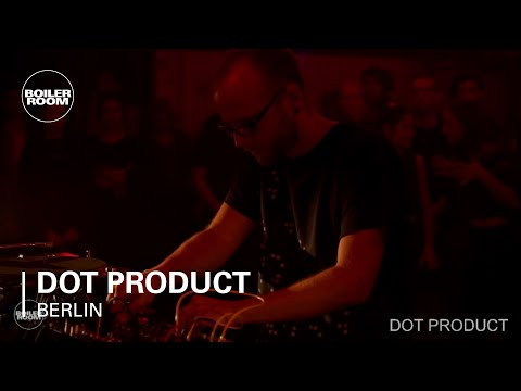 Dot Product Boiler Room Berlin Live Set