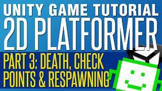 Checkpoints & Respawning - Unity 2D Platformer Tutorial - Part 3