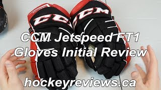 CCM Jetspeed FT1 Gloves Initial Review