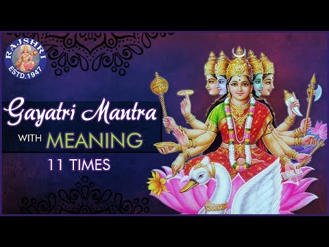 Gayatri Mantra With Meaning   गायत्री मंत्र 11 Times   Chanting By Brahmins   Peaceful Chants
