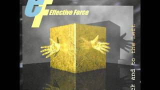 Effective Force - Make Me Forget (Ok! It
