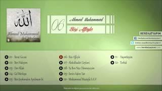 Ahmed Muhammed - Bizi Affeyle Allah'ım