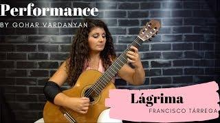 Lágrima by Fráncisco Tarrega (1/2 - Performance) | Gohar Vardanyan