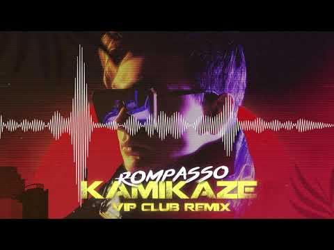 Rompasso - Kamikaze (VIP Club Remix)