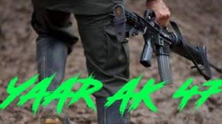 YAAR AK 47 Hathiyar New Song 2019