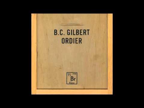 Bruce Gilbert - Ordier