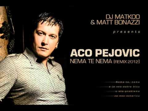 Aco Pejovic - Nema te nema (Dj Matkoo & Matt Bonazzi 2012 Remix)