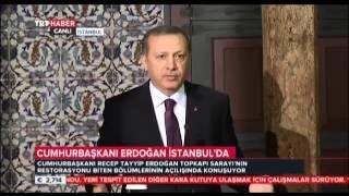 Cumhurbaşkanı Erdoğan - Topkapı Müzesi Açılış Konuşması - 12.01.2015 TAMAMI