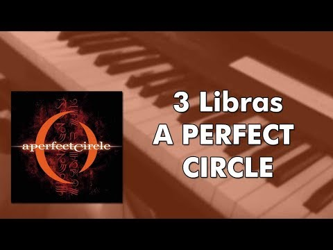 A Perfect Circle - 3 Libras (piano cover)