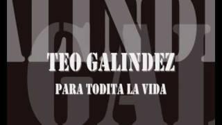 Teo Galindez - Para todita la vida