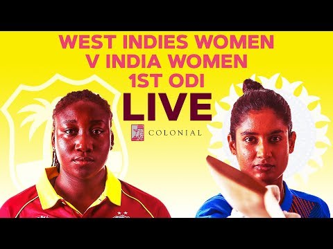 🔴LIVE West Indies Women Vs India Women | 1st Colonial Medical Insurance ODI 2019