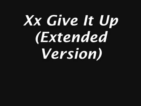 Xx - Give It Up (Extended Version)