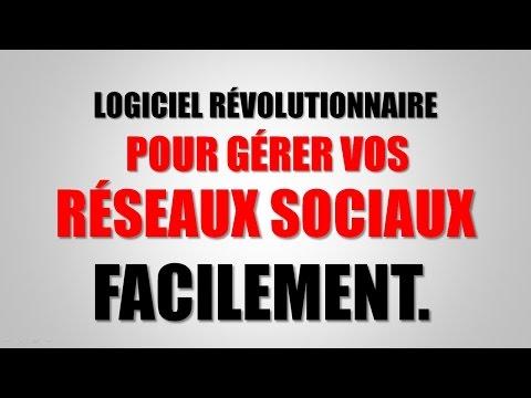 RÉSEAUX SOCIAUX: Logiciel Révolutionnaire Pour Gérer Vos Réseaux Sociaux!(Arme Du Community Manager)