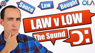 How to pronounce Low v Law in English | The /ɔː/ sound
