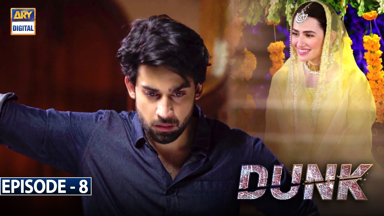Download Dunk Episode 8 [Subtitle Eng] - 10th February 2021- ARY Digital Drama