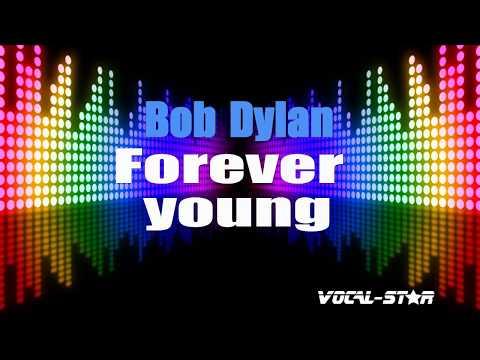 Bob Dylan - Forever Young (Karaoke Version) with Lyrics HD Vocal-Star Karaoke