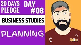 DAY 08 I Business Studies I PLANNING I Part #01 I 20 dayspledge