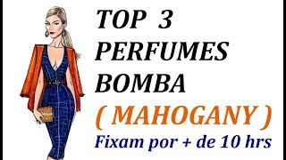 TOP 3 PERFUMES BOMBA DA MAHOGANY