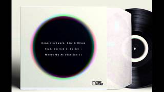 Henrik Schwartz, Ame, Dixon -   Where We At (Version 1)