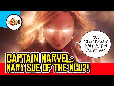 CAPTAIN MARVEL: The Mary Sue of the MCU?