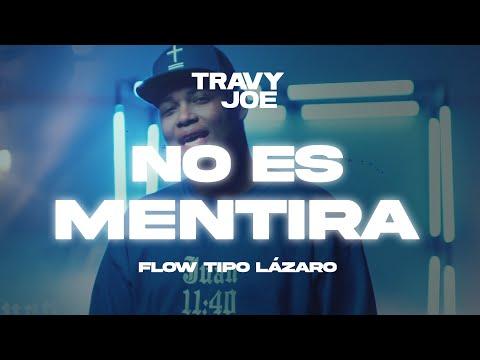 Travy Joe - No Es Mentira (Video Oficial) #FlowTipoLázaro