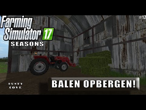 """BALEN OPBERGEN!"" FarmingSimulator 17 Seasons Dusty Cove #12"