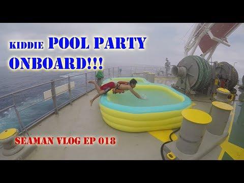 Kiddie Pool Party Onboard a Ship | Seaman VLOG 018