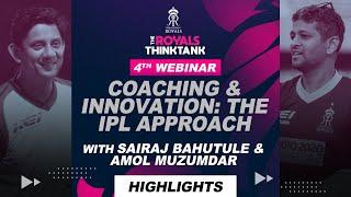 The Royals Thinktank   Coaching & Innovation: The IPL approach with Amol Muzumdar & Sairaj Bahutule