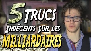 CHRIS : 5 Trucs Indécents Sur Les Milliardaires