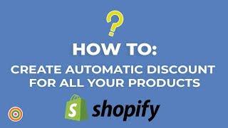Wie Sie Automatische Rabatt Für Alle Produkte auf Shopify - E-commerce-Tutorials