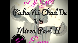 Picha Ni Chad De VS Mirza Part II - FREE DOWNLOAD - DJ GEE - EnvyCalifornia