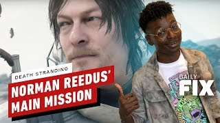 Death Stranding Trailer Reveals Norman Reedus' Mission - IGN Daily Fix