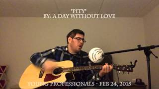 "Sam Plays ""Pity"" by A Day Without Love"