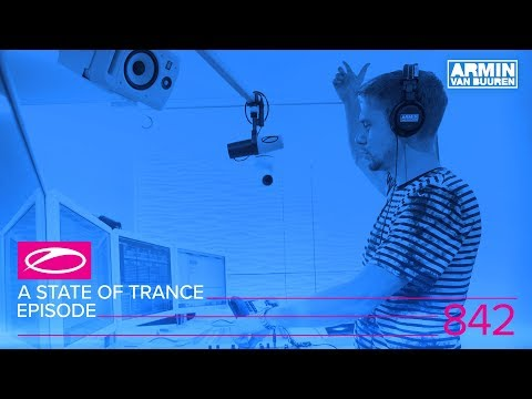 A State Of Trance Episode 842 #ASOT842