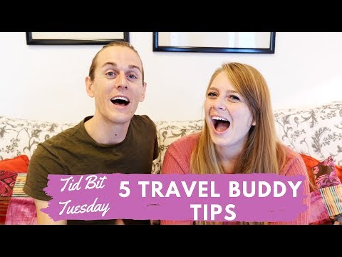 5 Travel Buddy Tips! (So you don't kill each other) #tidbittuesday