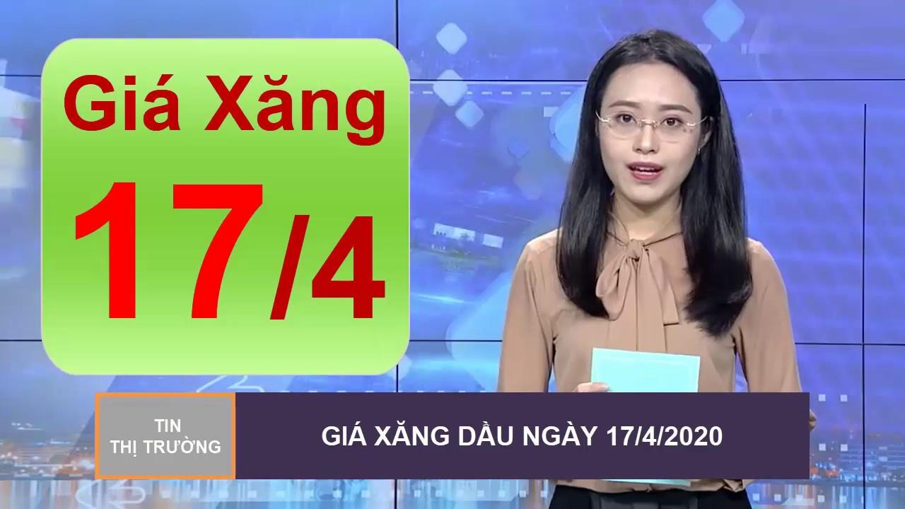 Giá Xăng Dầu Mới Nhất Hôm Nay Ngày 17/4/2020 | Tin Thị Trường