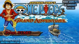 Cara Download Dan Install Game One Piece Grand Adventure PS2 Di Android
