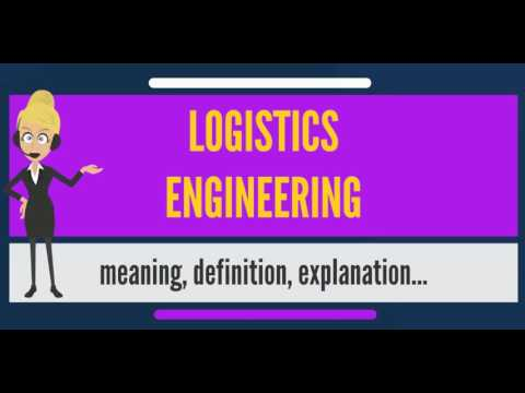 What is LOGISTICS ENGINEERING? What does LOGISTICS ENGINEERING mean?