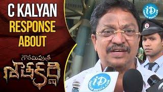 Producer C Kalyan Response About Gautamiputra Satakarni || #Balakrishna || #Krish