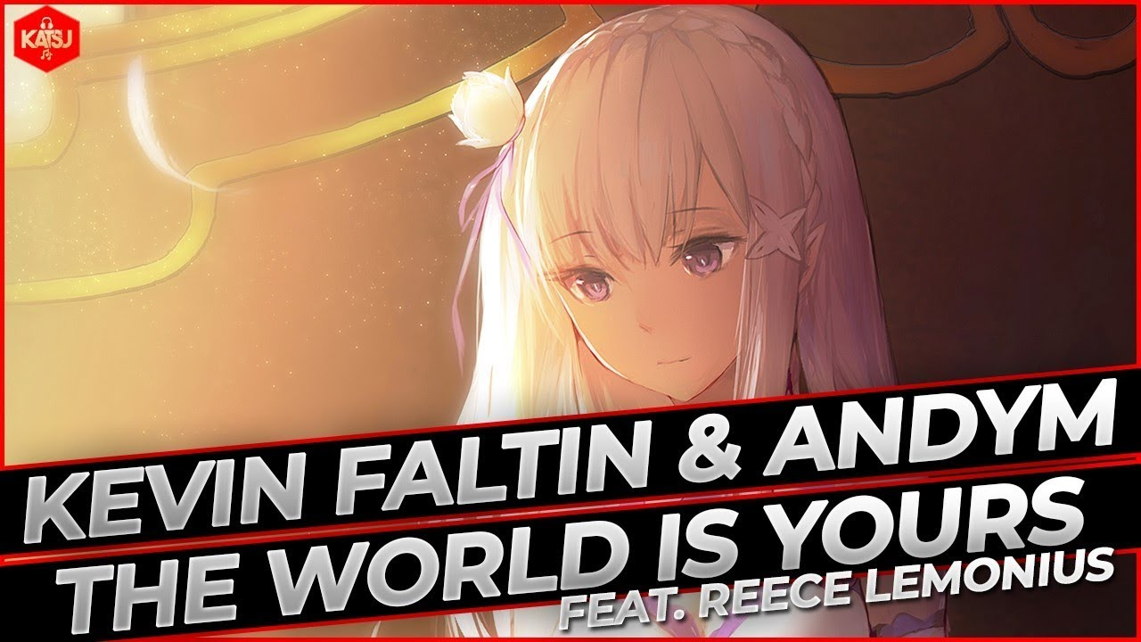 Kevin Faltin & AndyM - The World Is Yours (feat. Reece Lemonius)