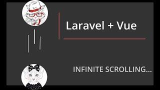 Vue + Laravel бесконечный скроллинг. Infinite Scrolling