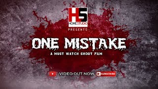 ONE MISTAKE | A MUST WATCH SHORT FILM || HOME STUDIO